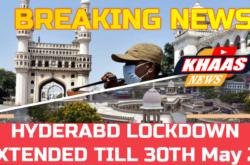 Hyderabad Lockdown Extended Till May 30th 2021
